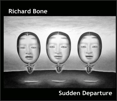 Richard Bone - Sudden Departure